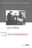 Léon Tolstoï - Léon Tolstoï, textes pédagogiques.