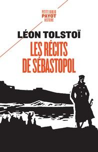 Léon Tolstoï - Les récits de Sébastopol.