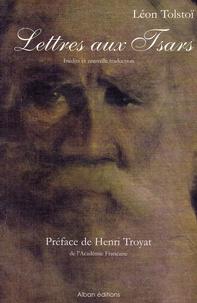 Léon Tolstoï - Lettres aux Tsars.