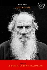 Léon Tolstoï et André Suarès - Notes d'un fou, suivi de Le Travail, la Mort et la Maladie. [Nouv. éd. revue et mise à jour]..