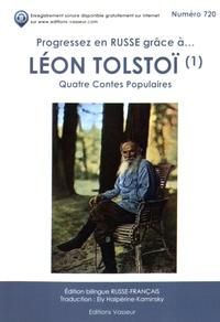 Léon Tolstoï - Progressez en russe grâce à Léon Tolstoï - Quatre contes populaires : D'où vient le mal ; Le filleul ; Les deux vieillards ; Ce qui fait vivre les hommes.