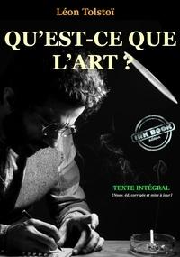 Léon Tolstoï - Qu'est-ce que l'art ? - édition intégrale.