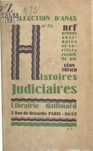 Léon Treich - Histoires judiciaires.