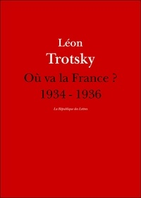 Léon Trotski et Léon Trotsky - Où va la France ? - 1934 - 1936.