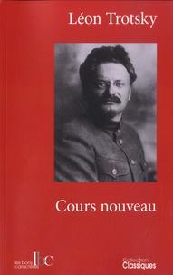 Léon Trotsky - Cours nouveau - Suivi d'un texte inédit de trotskystes russes (1932).