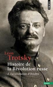 Léon Trotsky - Histoire de la Révolution Russe - Volume 2, La Révolution d'Octobre.