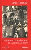 Léon Trotsky - L'avènement du bolchevisme ; La révolution d'Octobre.