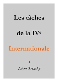 Léon Trotsky - Les tâches de la Quatrième Internationale.