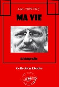Léon Trotsky et Maurice Parijanine - Ma vie - Autobiographie (édition intégrale).