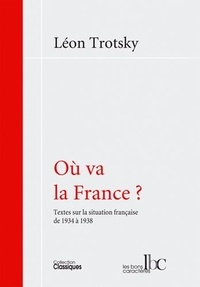 Léon Trotsky - Où va la France ? - Textes sur la situation française de 1934 à 1938.
