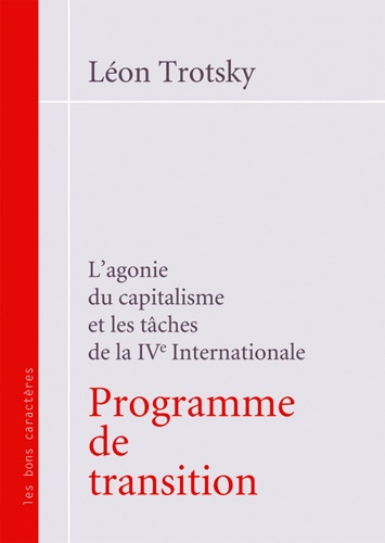 Léon Trotsky - Programme de transition - L'agonie du capitalisme et les tâches de la IVe Internationale.