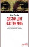 Léon Trotsky - Question juive question noire.
