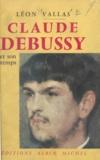 Léon Vallas - Claude Debussy et son temps.