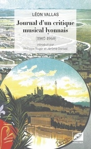 Léon Vallas - Journal d'un critique musical lyonnais (1907-1940).