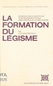 Léon Vandermeersch - La Formation du légisme : recherche sur la constitution d'une philosophie politique caractéristique de la Chine ancienne.