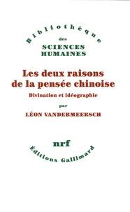 Léon Vandermeersch - Les deux raisons de la pensée chinoise - Divination et idéographie.