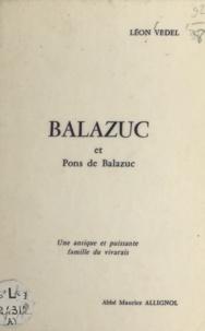 Léon Vedel et Maurice Allignol - Balazuc et Pons de Balazuc - Une antique et puissante famille du Vivarais.