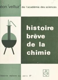 Léon Velluz - Histoire brève de la chimie.