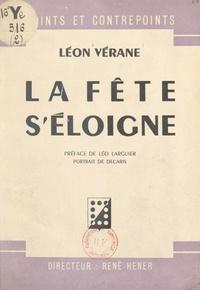 Léon Vérane et  Decaris - La fête s'éloigne.