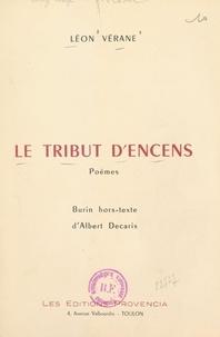 Léon Vérane et Albert Decaris - Le tribut d'encens.