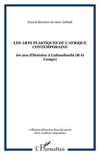 Léon Verbeek et Jean-Pierre Kalembwe Longwa - Les arts plastiques de l'Afrique contemporaine - 60 Ans d'Histoire à Lubumbashi (R-D Congo).