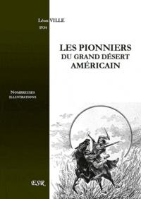 Léon Ville - Les pionniers du grand désert américain.