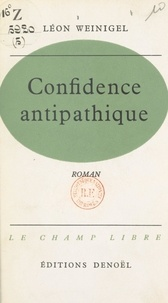Léon Weinigel et Robert Kanters - Confidence antipathique.