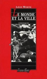 Léon Werth - Le monde et la ville.