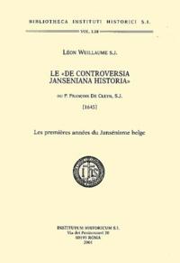 Le  De controversia janseniana historia . Les premières années du Jansénisme belge.pdf