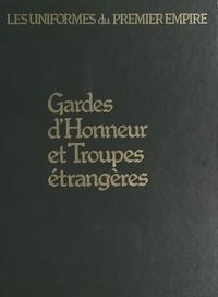 Léon Y. Bucquoy et Guy Deventour - Gardes d'honneur et troupes étrangères.