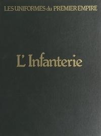 Léon-Y Bucquoy et Guy Devautour - L'infanterie de ligne et l'infanterie légère.