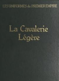 Léon Y. Bucquoy et Guy Devautour - La cavalerie légère - Les hussards, les chasseurs à cheval.