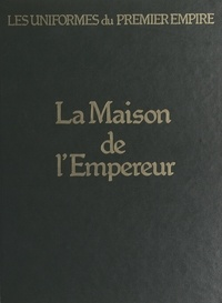 Léon Y. Bucquoy et Guy Devautour - La maison de l'Empereur.