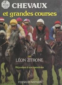 Léon Zitrone et  Collectif - Chevaux et grandes courses.