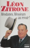 Léon Zitrone - Mesdames, Messieurs, au revoir !.