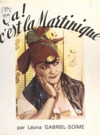 Léona Gabriel-Soïme et Albert Adrea - Ça ! c'est la Martinique.