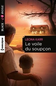 Leona Karr - Le voile du soupçon.