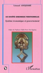 Léonard Andjembé - Les sociétés gabonaises traditionnelles - Système économique et gouvernement.