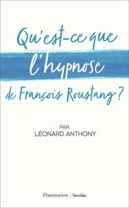 Léonard Anthony - Qu'est-ce que l'hypnose de Francois Roustang ?.