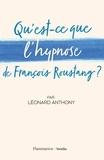 Léonard Anthony - Qu'est-ce que l'hypnose de François Roustang ?.