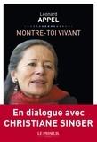 Léonard Appel - Montre-toi vivant - En dialogue avec Christiane Singer.