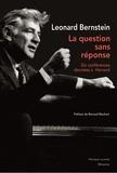 Leonard Bernstein - La question sans réponse - Six conférences données à Harvard.