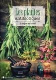 Leonard Buhner - Les plantes antibiotiques - Se soigner au naturel.