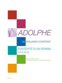 Léonard Burnand et Guillaume Poisson - Adolphe de Benjamin Constant - Postérité d'un roman (1816-2016).