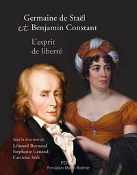 Léonard Burnand et Stéphanie Genand - Germaine de Staël et Benjamin Constant, l'esprit de liberté.