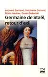 Léonard Burnand et Stéphanie Genand - Germaine de Staël, retour d'exil.