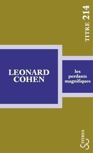 Leonard Cohen - Les perdants magnifiques.