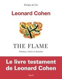 Leonard Cohen - The Flame - Poèmes, notes et dessins.