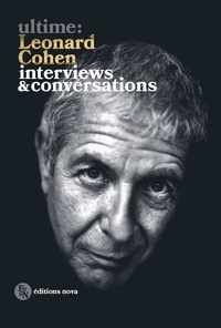 Leonard Cohen - Ultime : Leonard Cohen - Interviews & conversations.