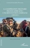 Léonard Colomba-Petteng - La coopération militaire franco-africaine - Une réinvention complexe (1960-2017).